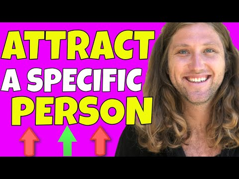 How To Use The Law of Attraction to ATTRACT A SPECIFIC PERSON || (Very Powerful!!)