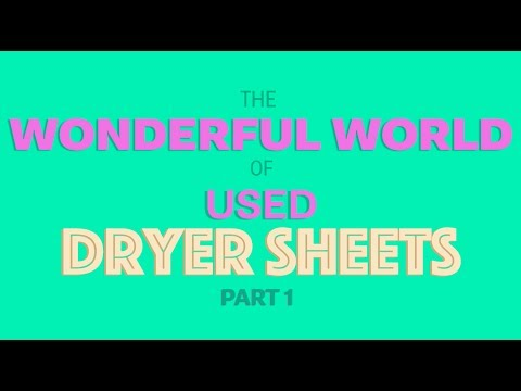The Wonderful World of Used Dryer Sheets - Part 1