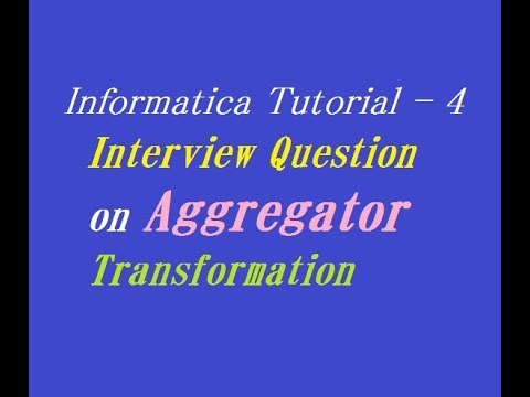 Interview Question on Aggregator Transformation in Informatica