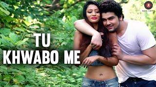 Tu Khwabo Me - Official Music Video | Sagar Sharma |  Abhishek Rana & Nikita Powar