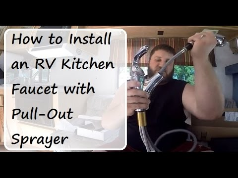 RV Plumbing: How to Install an RV Kitchen Faucet with Pull-Out Sprayer, Part 1