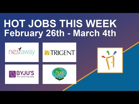 Freshersworld Hot Jobs Of The Week-(Feb 26th–Mar 4th) – BYJUs, Trigent Software, IIM, Nestaway