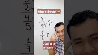 MÉTODO DEL SÁNDWICH   DIVISIÓN DE FRACCIONES