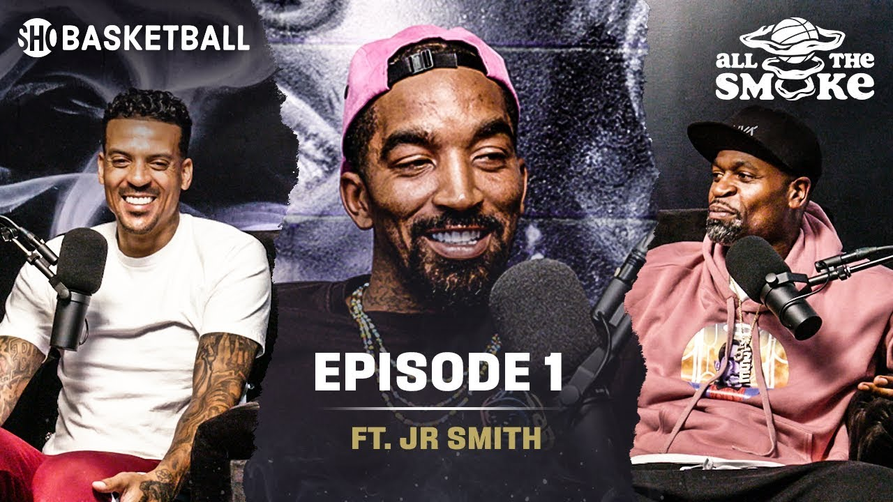 J.R. Smith | Ep 1 | LeBron, '18 NBA Finals & Free Agency | ALL THE SMOKE Full Podcast