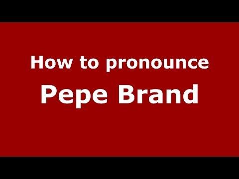 How to pronounce Pepe Brand (Spanish/Spain) - PronounceNames.com