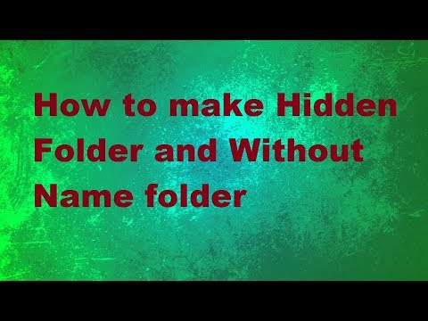 How to make hidden folder and without name folder in windows 7/8/10