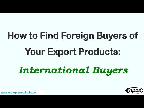 How to Find Foreign Buyers of Your Export Products: International Buyers