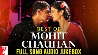 Best Of Mohit Chauhan  Full Songs  Audio Jukebox