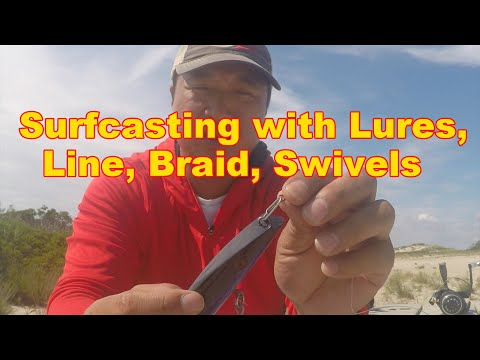 Surf Fishing with Lures- Braid, Leader line, Swivels