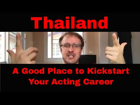 Why Thailand is a Good Place to Kickstart Your Acting Career