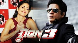 Katrina Kaif REACTS On DON 3 With Shahrukh Khan