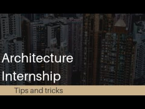 Best architecture internship tips |all you need to know