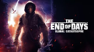 The End of Days: Global Catastrophe [2021] Trailer