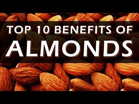 Top 10 Benefits of Almonds - Health Benefits of Eating Almonds - Almonds for Healthy Heart