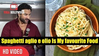 Spaghetti aglio e olio Is My favourite Food | Saif Ali Khan | Chef Movie Trailer Launch