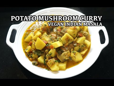 Vegan Recipes - Potato Mushroom Curry - Indian Veg Masala