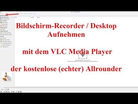 Desktop mit Ton und Video aufnehmen: Gratis-Bildschirmrecorder    VLC