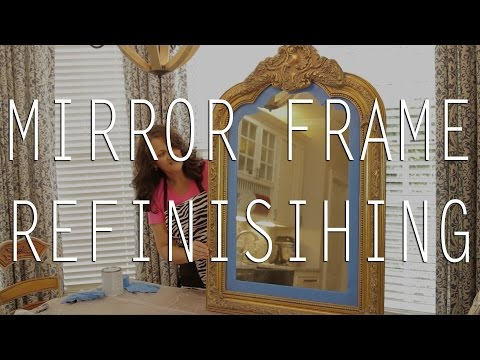 DIY - Mirror Frame Refinishing Tutorial