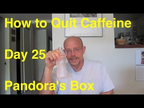 Quit Caffeine in 30 Days - Day 25:  Pandora's Box