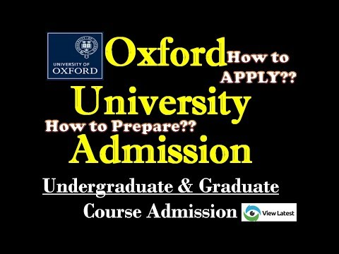 OXFORD University Admission - Undergraduate & Graduate Course Requirements - How to Prepare & Apply