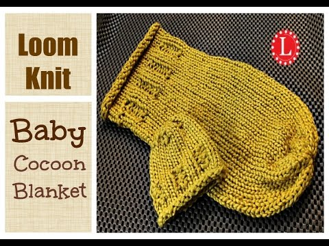Loom Knitting Baby Cocoon Blanket Step by Step Instructions for Beginners