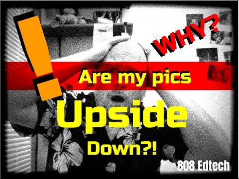 No More Upside Down Pictures on Your iPad or iPhone