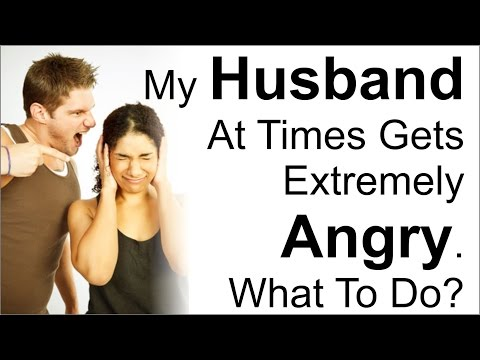 My husband at times gets extremely angry what to do By Yovana anand Mataji