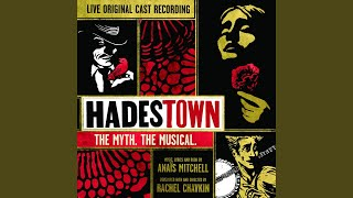 Hadestown Original Broadway Cast - When The Chips Are Down