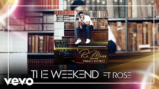 Prince Kaybee - The Weekend (Audio) ft. Rose