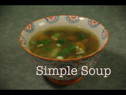 Simple Soup | How To Make A Simple Soup