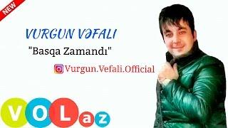 Vurgun Vefali - Basqa Zamandi