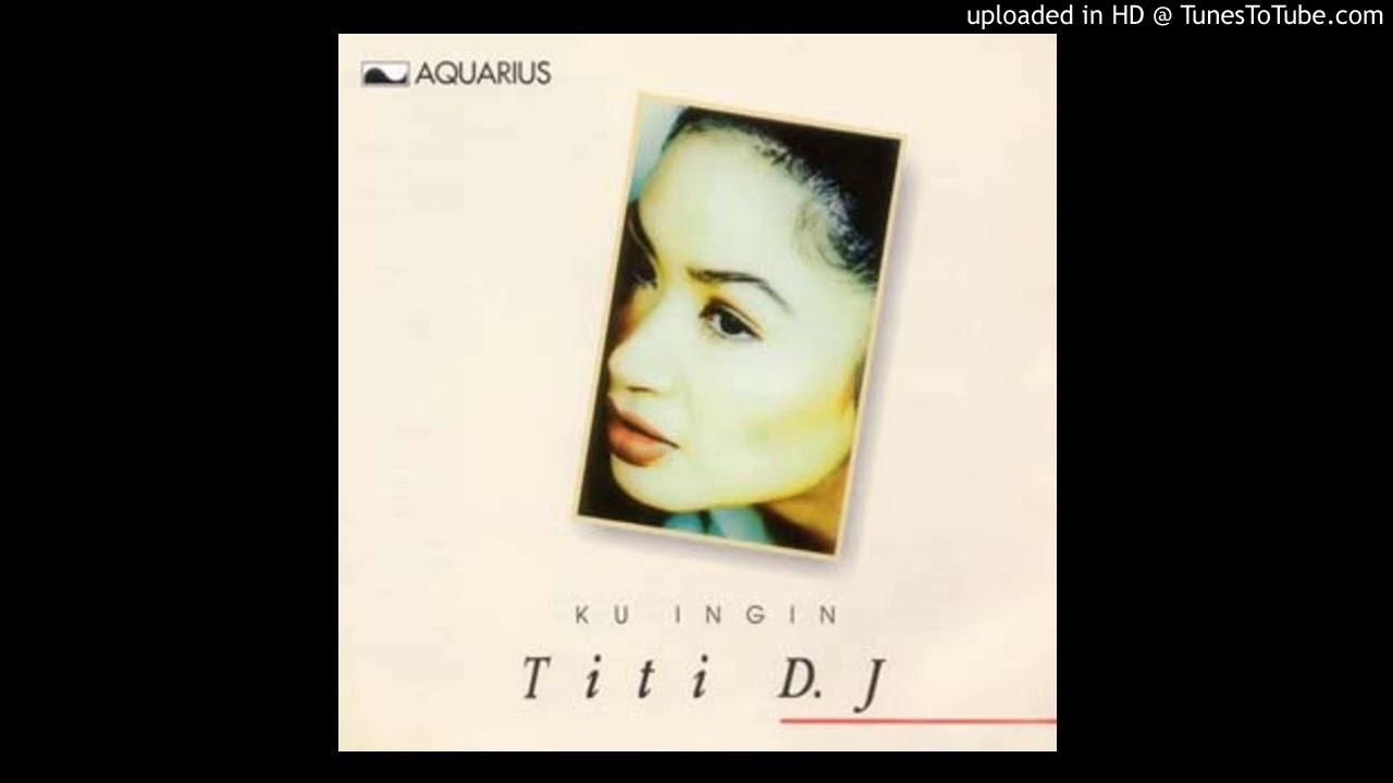 Download Titi DJ - Ku Ingin - Composer : Dorie Kalmas 1996 (CDQ) MP3 Gratis