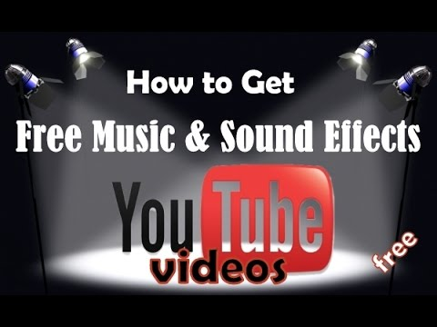 How to Get Free Music and Sound Effects for Your YouTube Videos-Copyright Free 2015
