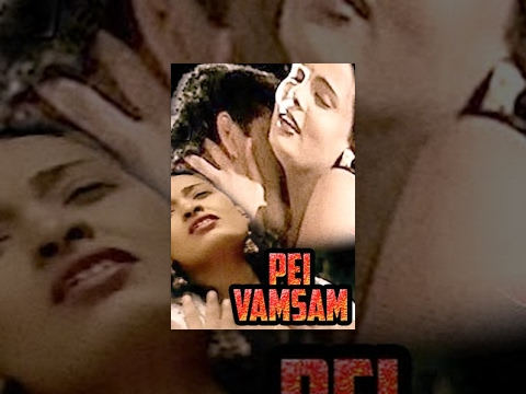 Xxx Mp4 Pei Vamsam Super Hit Tamil Movie Tamil HD Movie 3gp Sex