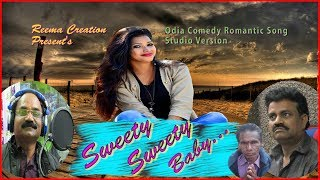 SWEETY SWEETY BABY//Comedy Romantic Song//Studio Version