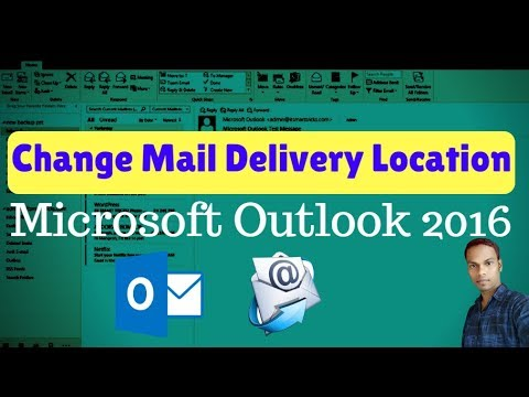 How To Change Mail Delivery Location In Microsoft Outlook 2016