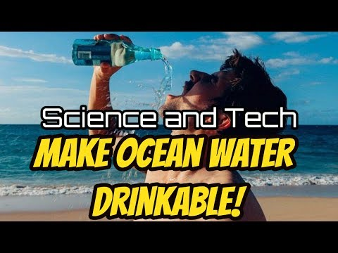 Making Ocean Water Drinkable - New Tech Concept