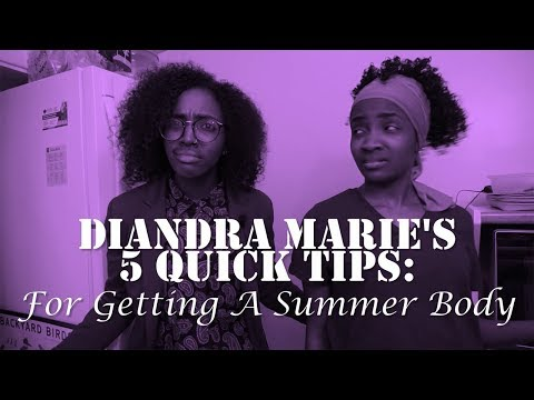 Diandra Marie's 5 Quick Tips: Getting A Summer Body