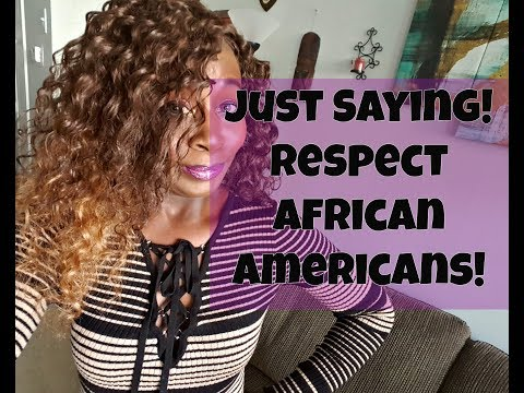 Why Internationals MUST Respect African Americans?!