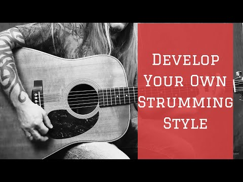 The Secret to Developing Your Own Strumming Style - Guitar Lesson