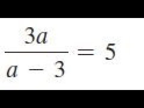 3a/(a - 3) = 5, solve the given equations and check the results.