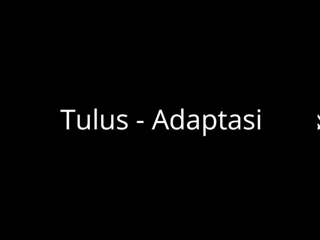 Download Tulus   Adaptasi (Lyric Video) MP3 Gratis