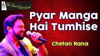 'Pyar Manga Hai Tumhise Na Inkar Karo'..by Chetan Rana