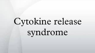 Cytokine release syndrome