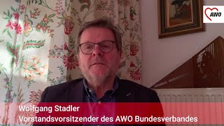 Daseinsfürsorge in Zeiten von Corona sichern: AWO Bundesvorsitzender Wolfgang Stadler sagt Danke!
