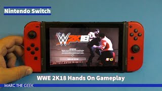 Nintendo Switch: WWE 2K18 Hands On Gameplay