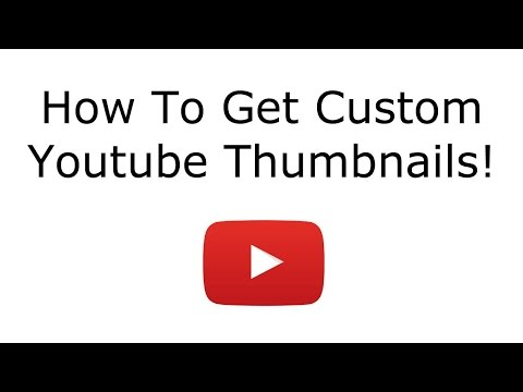 How To Get Custom Youtube Thumbnails! (2015)