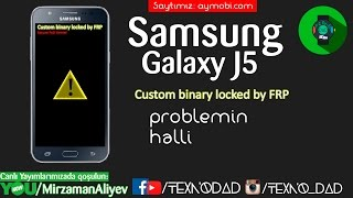 Galaxy J5 Custom Binary Blocked By FRP Lock Solved !!