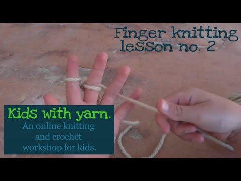 Finger knitting lesson no.2 Knitting with two fingers.