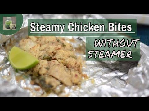 Foil Chicken Bites Recipe | how to make steam chicken without steamer | Foil chicken on Grill